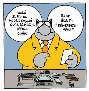 Chat c'st un mode d'emploi ! (Illustration : Philippe Geluck - Le Chat)